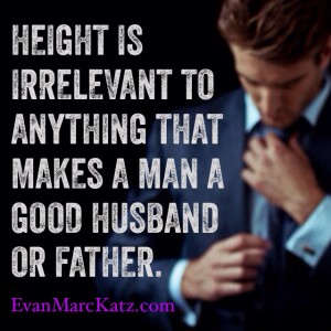 Height doesn't define a man as a husband