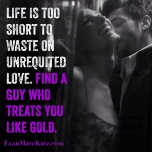 Life is too short to waste on unrequited love
