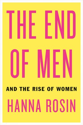 The End of Men and the Rise of Women book by Hanna Rosin