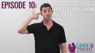Bad Dating Advice That People Think Is Good