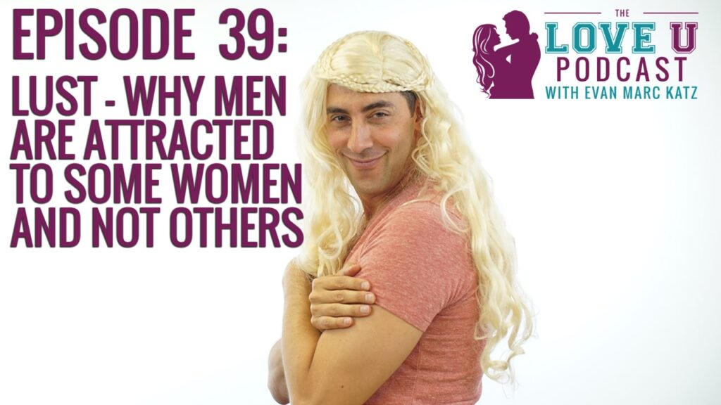 Lust – Why Men Are Attracted to Some Women and Not Others