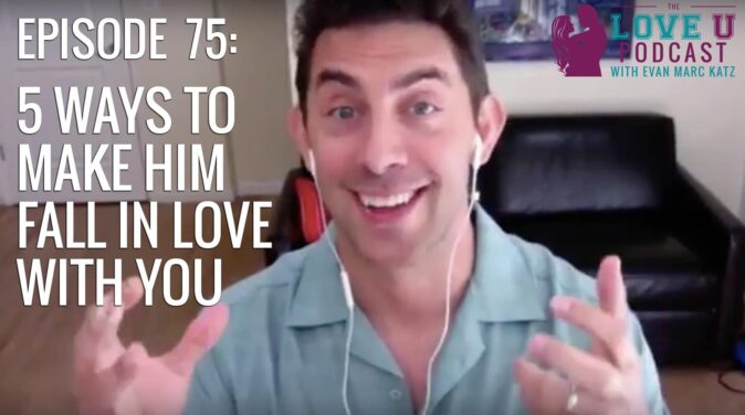 episode 75 5 ways to make him fall in love with you
