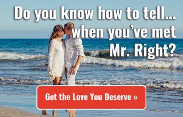 do you know how to tell when you have met mr right
