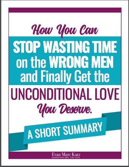 stop wasting time on the wrong men and finally get the unconditional love
