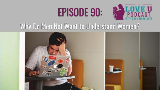 episode 90 why do men not want to understand women