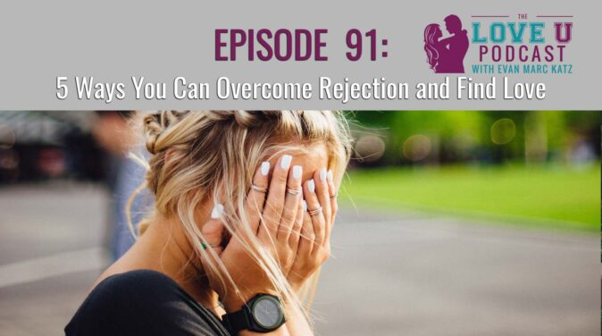 5 ways you can overcome rejection and find love
