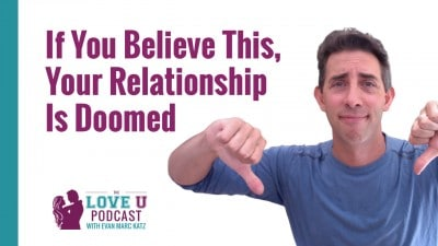 If You Believe This, Your Relationship is Doomed