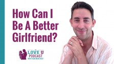 How Can I Be A Better Girlfriend Love U Podcast Image