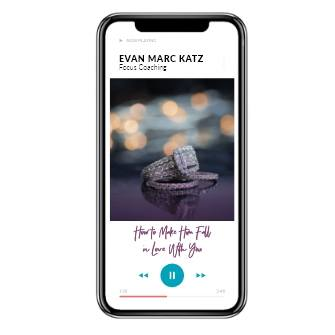 Focus Coaching How to Make Him Fall In Love With You by dating coach Evan Marc Katz