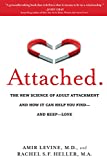 Attached by Amir Levine, M.D. and Rachel S.F. Heller, M.A. recommended by dating coach Evan Marc Katz