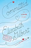 Committed a book by Elizabeth Gilbert recommended by Evan Marc Katz