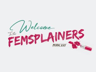 the Femsplainers podcast