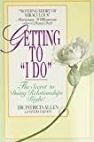 """""""Getting to """"I do"""""""" by Dr. Patricia Allen"""
