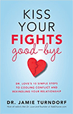 """""""Kiss your fights good-bye"""" by Dr. Jamie Turndorf"""