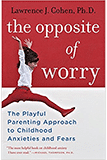 """""""The opposite of worry"""" by Lawrence J. Coben"""