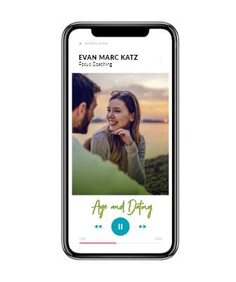 Focus Coaching – Age and Dating by Dating Coach Evan Marc Katz