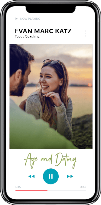 Evan Marc Katz Focus Coaching - Age and Dating