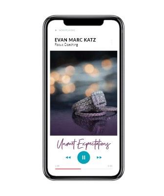 Focus Coaching – Unmet Expectations by Dating Coach Evan Marc Katz