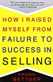 """""""How I raised myself from failure to success in selling"""" by Frank Bettger"""
