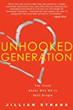 Unhooked Generation: The Truth About Why We're Still Single Book by Jillian Straus