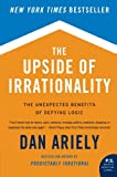 The Upside of Irrationality Book by Dan Ariely