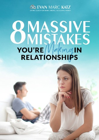 Dating Coach Evan Marc Katz sharing 8 mistakes a man and woman might make in a relationship.