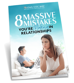 """""""8 massive mistakes you're making in relationships"""" by Evan Marc Katz"""