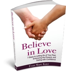 Believe in Love by Dating Coach Evan Marc Katz