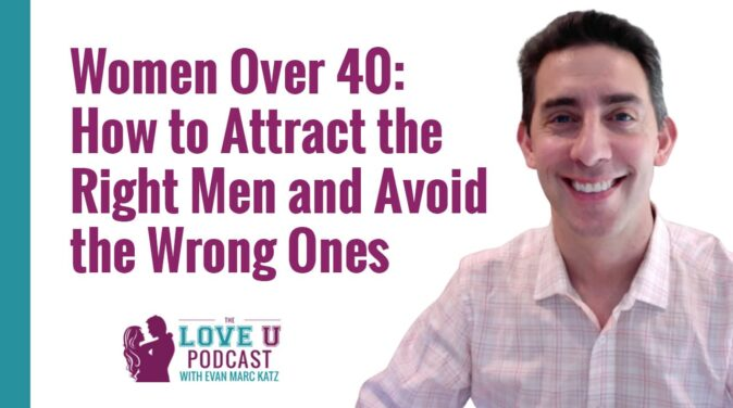 How to Date if You're a Woman Over 40 Love U Podcast