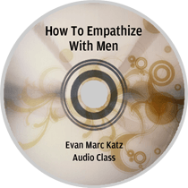 How to emphatize with men by Evan Marc Katz audio class