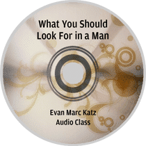 what you should look for a man by Evan Marc Katz audio class
