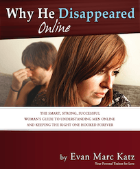 Why He Disappeared by Dating Coach Evan Marc Katz