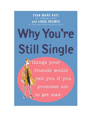 """""""Why You're Still Single"""" by Evan Marc Katz"""