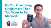Do You Love Being Single More than You Want to be Married | Love U Podcast