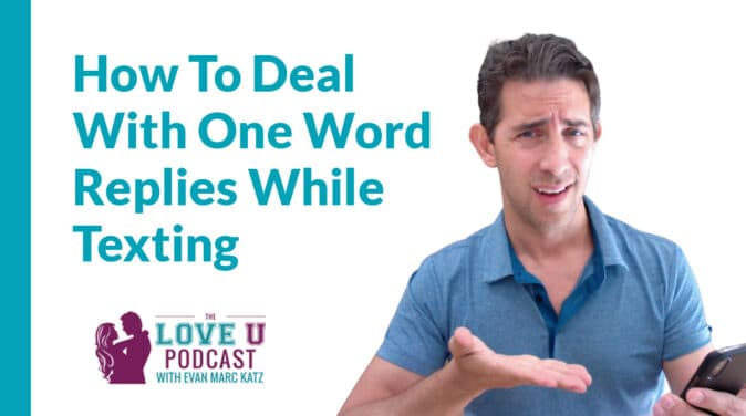 How To Deal With One Word Replies While Texting | Love U Podcast