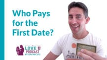 Who Pays for the First Date | Love U Podcast