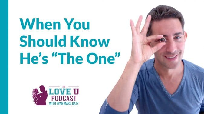 """When You Should Know He's """"The One"""" Love U Podcast"""