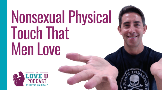 6 Nonsexual Physical Touch That Men Love Love U Podcast